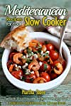 Mediterranean Recipes for Your Slow C...