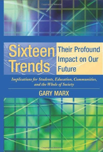 Sixteen Trends: Their Profound Impact on Our Future : Implications for Students, Education, Communities, and the Whole of Society