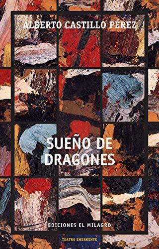 Sueño de dragones (Colección Teatro Emergente)