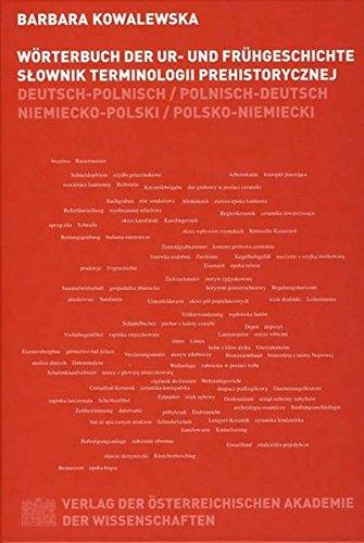 Wörterbuch der Ur- und Frühgeschichte: Deutsch-Polnisch /Polnisch-Deutsch (Mitteilungen der Prähistorischen Kommission, Band 53)