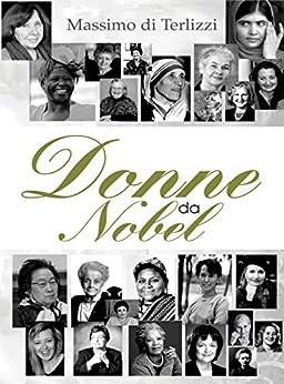 Donne da Nobel di [di Terlizzi, Massimo]