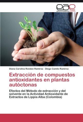 Extracción de compuestos antioxidantes en plantas autóctonas por Rondon Ramirez Diana Carolina