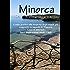 MINORCA - GUIDA AD ITINERARI: L' ULTIMO PARADISO DEL MEDITERRANEO