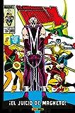 La Imposible Patrulla-X 6. El juicio de Magneto
