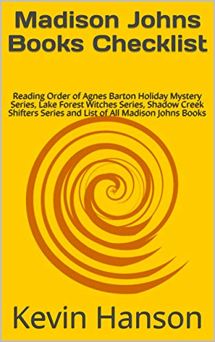 Madison Johns Books Checklist: Reading Order of Agnes Barton Holiday Mystery Series, Lake Forest Witches Series, Shadow Creek Shifters Series and List of All Madison Johns Books (English Edition)
