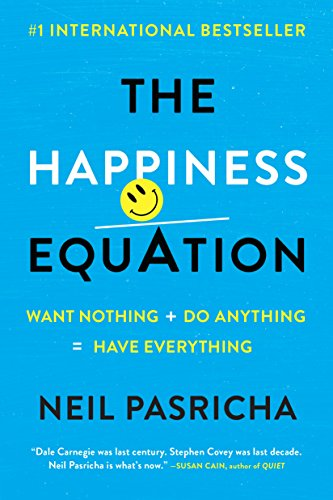 The Happiness Equation: Want Nothing + Do Anything=Have Everything (English Edition)