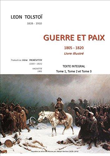 GUERRE ET PAIX   1805 - 1820    livre illustré.: Texte intégral: tome1, tome2 et tome3