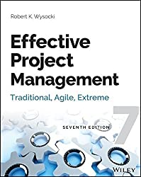 Effective Project Management: Traditional, Agile, Extreme by Robert K. Wysocki (2013-12-16)