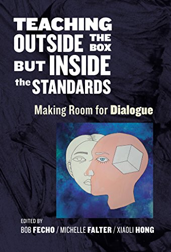 Teaching Outside the Box but Inside the Standards: Making Room for Dialogue (Language and Literacy Series)