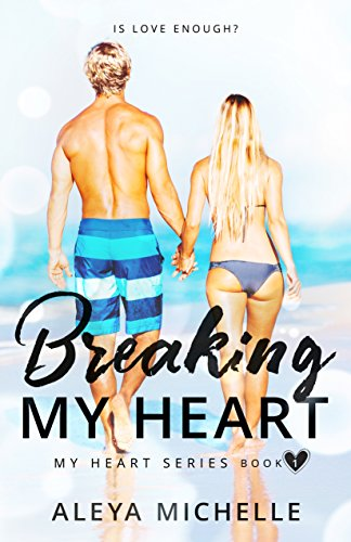 BREAKING MY HEART: Book 1 in My Heart Series