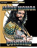 Jason Momoa Coloring Book: A Relaxation Coloring Book For Adults (Farting Adult Coloring Books)