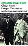 Claude Monet - Georges Clemenceau:une histoire, deux caractères: Biographie croisée