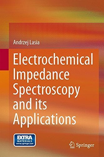 Electrochemical Impedance Spectroscopy and its Applications by Andrzej Lasia (2014-06-18)
