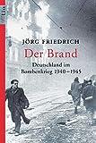 Der Brand: Deutschland im Bombenkrieg 1940-1945 - Jörg Friedrich