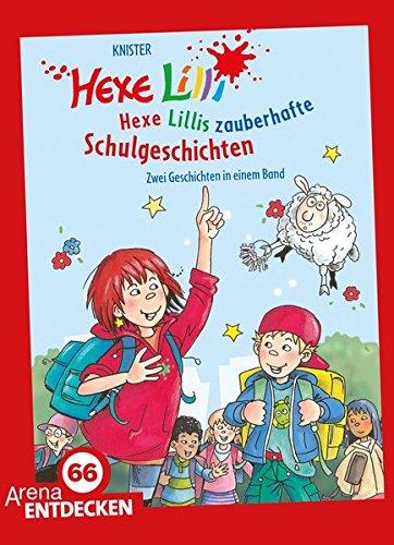 Hexe Lillis zauberhafte Schulgeschichten: Zwei Geschichten in einem Band. Limitierte Jubiläumsausgabe