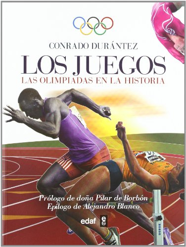Los juegos: las olimpiadas en la historia por Conrado Durántez