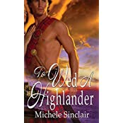 To Wed A Highlander (McTiernay Brothers)