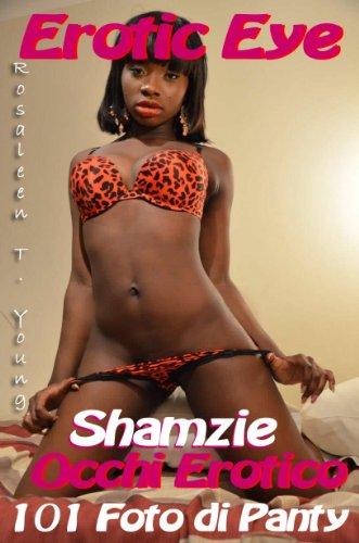 Occhi Erotico: Shamzie 101 Immagini Mutandine IT (Occhi Erotico: 101 Immagini Mutandine IT)
