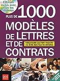 Plus de 1 000 modèles de lettres et de contrats 2016 : Indispensable pour faire respecter vos droits dans tous les domaines (1Cédérom)...