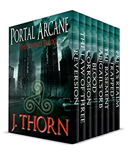 The Complete Portal Arcane Trilogy: 3 Novels and 4 Shorts of Intense Dark Fantasy (PLUS Book I of the Hidden Evil Trilogy) (English Edition) von [Thorn, J.]