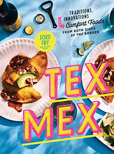 Tex-Mex Cookbook: Traditions, Innovations, and Comfort Foods from Both Sides of the Border (English Edition)