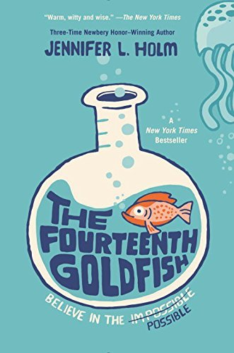 The Fourteenth Goldfish by Jennifer L. Holm (2014-08-26)
