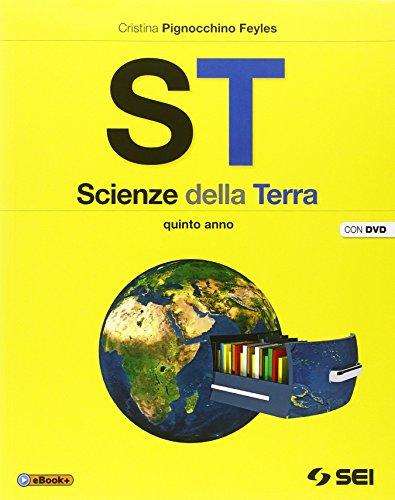ST. Scienze della terra. Per la 5ª classe delle Scuole superiori. Con DVD