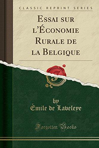 Essai Sur L'Conomie Rurale de la Belgique (Classic Reprint)