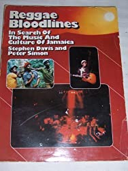 Reggae Bloodlines: In Search of the Music and Culture of Jamaica by Stephen Davis (1977-09-01)