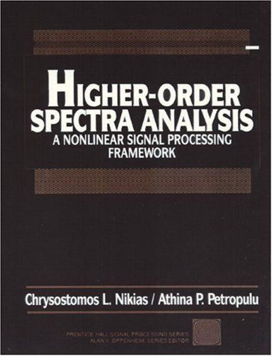 High-Order Spectara Analysis: A Non-linear Signal Processing Framework (Prentice Hall Signal Processing Series)