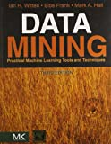 Data Mining: Practical Machine Learning Tools and Techniques 3e