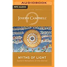 Myths of Light: Eastern Metaphors of the Eternal (Collected Works of Joseph Campbell)
