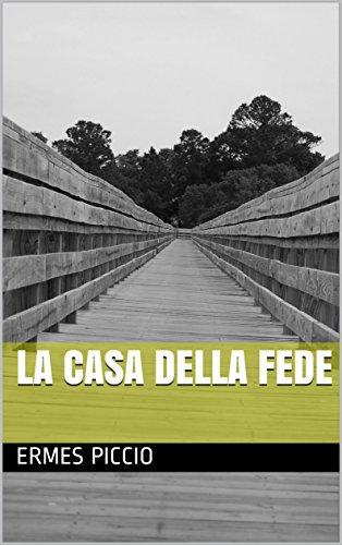 La Casa Della Fede (Italian Edition)