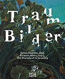 Traum-Bilder. Ernst. Magritte, Dali, Picasso, Antes, Nay: Die Wormland-Schenkung - Hrsg. Bayerische Staatsgemäldesammlungen