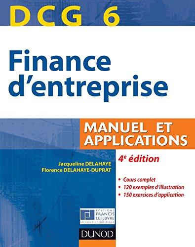 DCG 6 - Finance d'entreprise - 4e édition : Manuel et Applications (DCG 6 - Finance d'entreprise - DCG 6 t. 1)