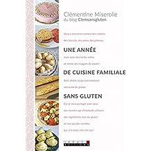 Une année de cuisine familiale sans gluten: Vous y trouverez surtout des cookies, des biscuits, des pains, des gâteaux... Mais aussi des tartes salées et même des nuggets de poulets !
