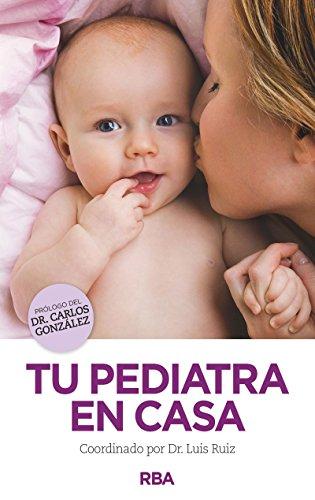 Descargar Libro Tu Pediatra En Casa (NO FICCIÓN 2 GENERAL) de CARLOS GONZÁLEZ