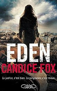 Candice Fox - Eden (Archer & Bennett,Tomes 2)