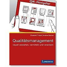 Qualitätsmanagement: Visuell verstehen, vermitteln und verankern