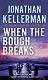 When the Bough Breaks (Alex Delaware series, Book 1): A tensely suspenseful psychological crime novel