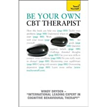 Be Your Own CBT Therapist: A Teach Yourself Guide (Teach Yourself: General Reference) by Windy Dryden (2011-09-27)