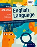 OCR GCSE English Language: Book 1: Developing the skills for Component 01 and Component 02 (Gcse English for Ocr)
