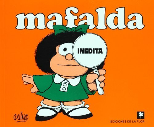 Mafalda in??dita by Quino (Joaquin Salvador Lavado) (2010-11-20) par Quino (Joaquin Salvador Lavado);Quino