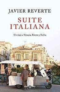 Suite Italiana: Un viaje a Venecia, Trieste y Sicilia par Javier Reverte