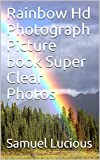 Rainbow Hd Photograph Picture book Super Clear Photos (English...