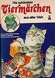 Die schönsten Tiermärchen aus aller Welt - Anne-Marie Dalmais, Harald Tondern