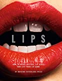 Lips: How to wear lipstick, lipgloss and lift your lip game