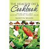 The Healthy Diet Cookbook: Low-Carb | Low-Fat | Low-GI | Gluten-Free | Sugar-Free | Healthy (English Edition)
