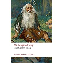 The Sketch-Book of Geoffrey Crayon, Gent. (Oxford World's Classics)