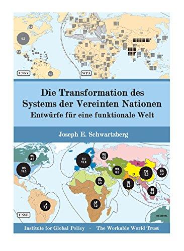 Die Transformation des Systems der Vereinten Nationen: Entwürfe für eine funktionale Welt (Die Globale Transformation)